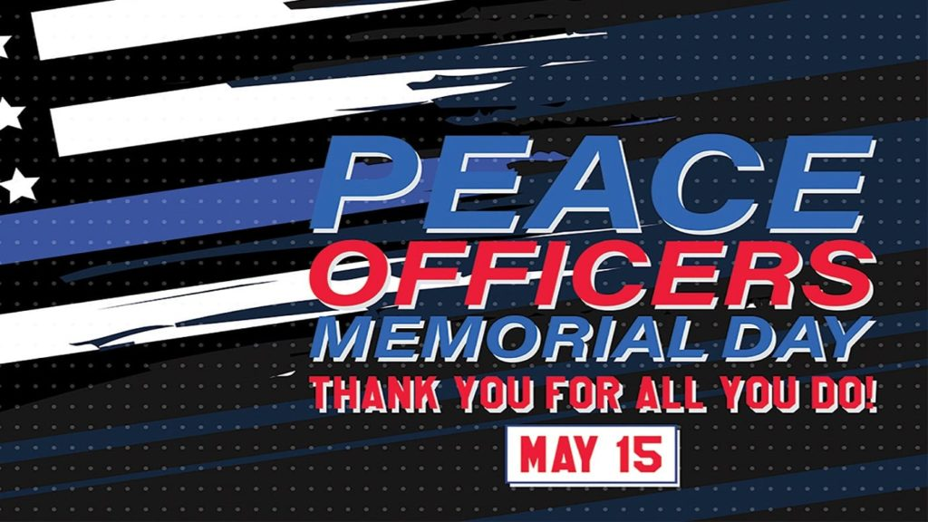 National Peace Officers Memorial Day: Honoring Those Who Serve Us All