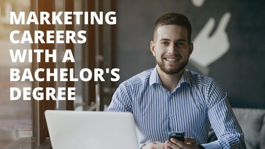Marketing Careers with a Bachelor's Degree